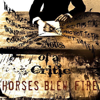 Horses Blew Fire - Notes Of A Critic